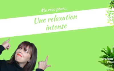 Emission 'Les recos de Caro' – Une relaxation intense
